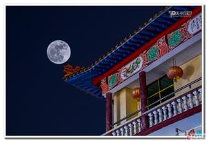 分享一组超级大月亮之夜,地点:棉湖永昌古庙
